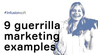 9 Guerrilla Marketing Examples