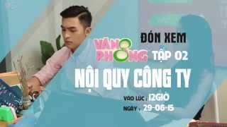 8 Văn Phòng Tập 02: Nội Quy Công Ty (Trailer)