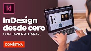 Introducción A Adobe InDesign - Domestika Basics - Javier Alcaraz