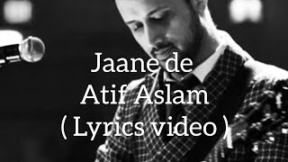 Jaane de lyrics video | atif Aslam - YouTube
