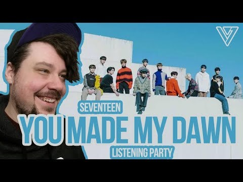 Mikey's SEVENTEEN - You Made My Dawn - Listening Party LIVE!