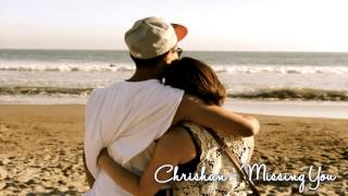 Chrishan - Missing You ♥