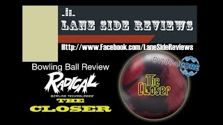 "Radical Bowling Technologies ""The CLOSER"" Bowling ball Review by Lane Side Reviews"