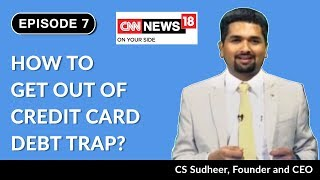 How to Get Out of Credit Card Debt Trap | Money Doctor Show on CNN News 18 | EP 7 | C S Sudheer
