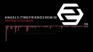 Vicetone Ft. Kat Nestel - Angels (Two Friends Remix)