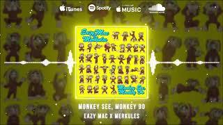 Eazy Mac ft. Merkules - Monkey See, Monkey Do (Official Audio)