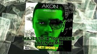(2019 NEW) EL NEGREETO (AKON) FT ANUEL AA - GET MONEY (LATIN REMIX by MAJESTIC X 100 RACKS)