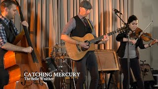 "Belle Weather | ""Catching Mercury"""