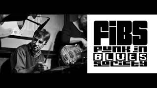 Funk in Blues Society (FiBS) - My buddy buddy friends