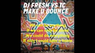 DJ Fresh vs TC - Make U Bounce lyrics