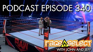 The Rage Select Podcast: Episode 340 with John and Jeff!