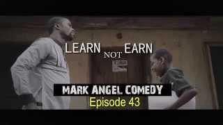 LEARN not EARN (Mark Angel Comedy) (Episode 43)