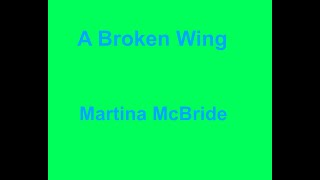 A Broken Wing  - Martina McBride - with lyrics