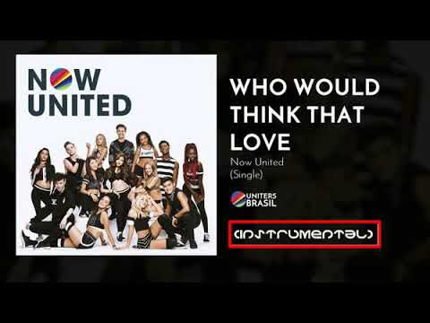 Now United - Who Would Think That Love (Instrumental)