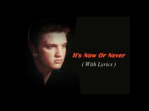 It's Now Or Never Elvis Presley With Lyrics