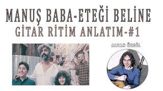 MANUŞ BABA -ETEĞİ BELİNDE-Gitar Ritim