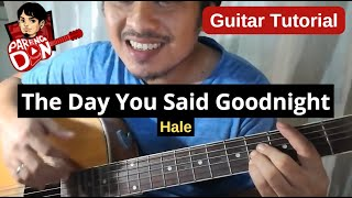 Guitar tutorial: The Day You Said Goodnight Chords - Hale OPM Band