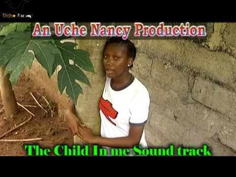 Latest Nollywood Movie - The Child in me
