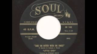 LITTLE GIGI - Take The Bitter With The Sweet - SOUL