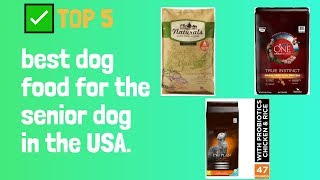 ✅TOP 5:best dog food for the senior dog in the USA.