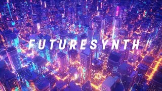 Futuresynth: A Synthwave Mix [Chillwave - Retrowave]