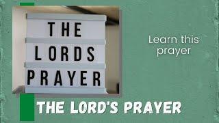 The Prayer. Matthew 6:9-13