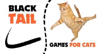 BLACK TAIL on screen for cats ★ CAT GAMES 1 HOUR