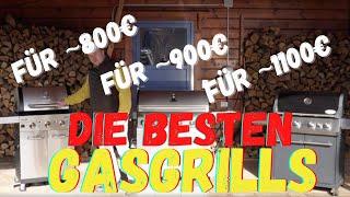 Der GROSSE TEST: GASGRILLS - Die besten Gas-Grills für 800€, 900€ und 1.100€ - Gasgrill Test 2021