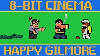 8Bit Cinema presents Happy Gilmore