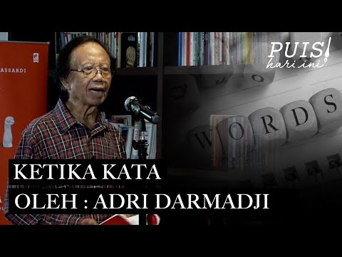 ADRI DARMADJI: Ketika Kata | Puisi Hari Ini