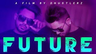 FUTURE | Prith V | Apsy Singh | DHustlerz | Latest Punjabi Song 2019