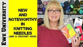 NEW AND NOTEWORTHY IN KNITTING NEEDLES