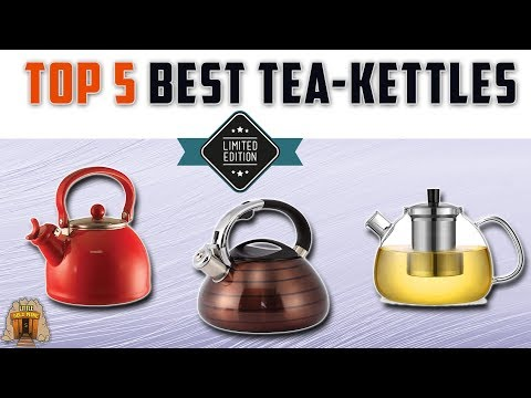 Top 5 Best Tea Kettles For Gas Stove Reviews 2018