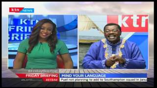 Friday briefing: Mind your Language with Willice 'The Word master' Ochieng'