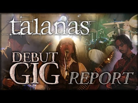 TALANAS - debut gig report online metal music video by TALANAS