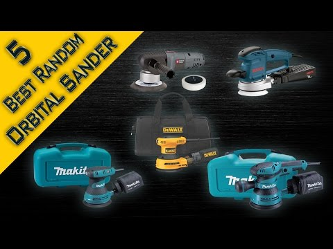 5 Best Random Orbital Sander Review | Variable Speed Best Orbital Sander 2017 | Best Sander for Wood