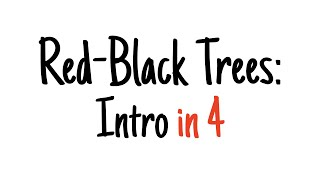 Red-black trees in 4 minutes — The basics