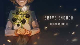 Brave Enough (Shidge Animatic)