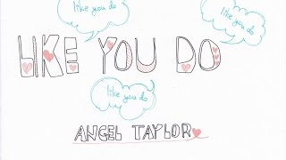 Like You Do Angel Taylor Lyrics