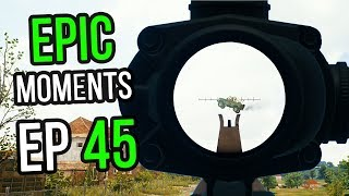 PUBG: Epic & Lucky Moments Ep. 45