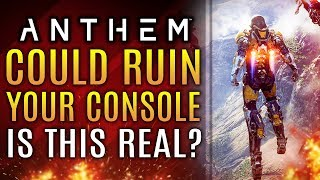 Anthem Could Ruin Your Console...Is This Real?  Bioware Responds! New Updates!
