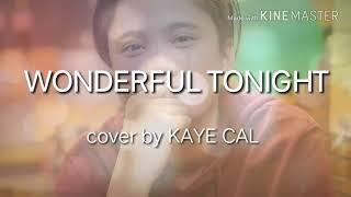 KAYE CAL (Ezra Band) || Wonderful Tonight [Lyric Video]