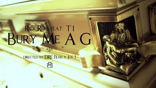 Rick Ross Feat. T.I.   Bury Me A G (Official Video)