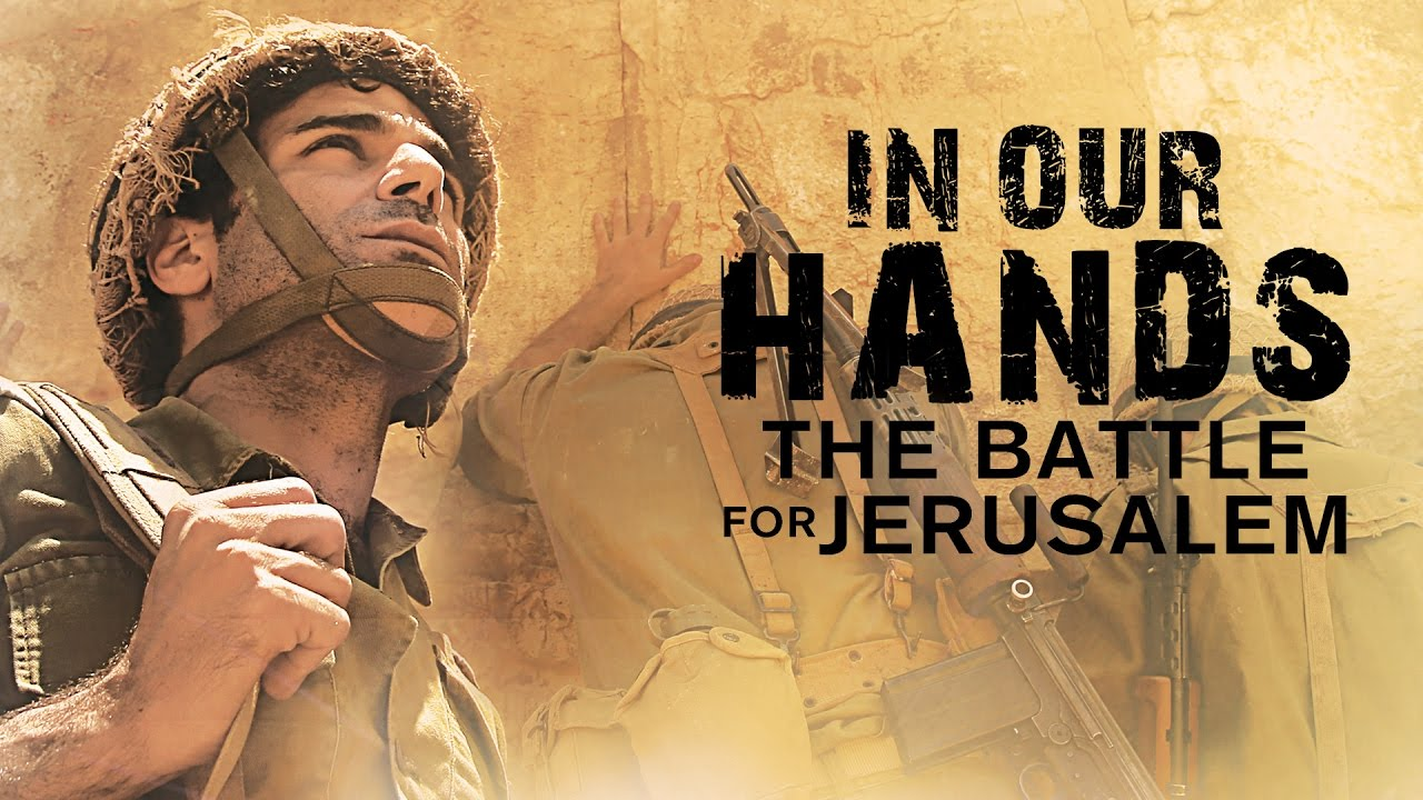In Our Hands - The Battle for Jerusalem Movie - May 23, 2017