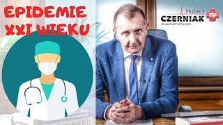 Hubert Czerniak TV – Epidemie XXI wieku! Na co chorujemy i dlaczego? Jak zapobiegać chorobom?
