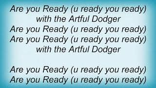 Artful Dodger - R U Ready Lyrics