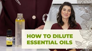 How To Dilute Essential Oils Guide + How And Where To Apply