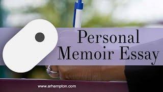 How to Write a Personal Memoir Essay