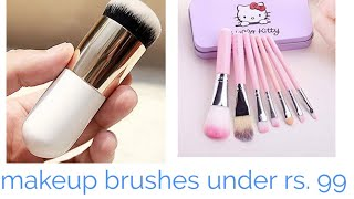 Best Makeup Brushes Under RS 99 | Hello Kitty Makeup Brushes |