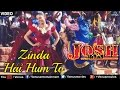 Zinda Hai Hum To (Josh)